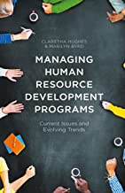 Managing Human Resource Development Programs: Current Issues and Evolving Trends