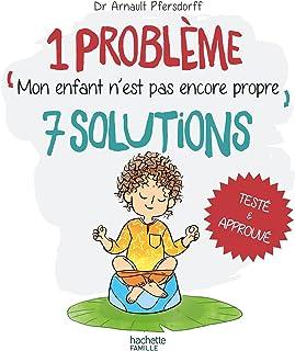 Mon enfant n'est pas encore propre (1 problème, 7 solutions)
