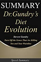 Summary: 'Dr. Gundry's Diet Evolution' - Turn Off the Genes That Are Killing You and Your Waistline | A Comprehensive Summary of Steven's Book (Speed-Summary 2)
