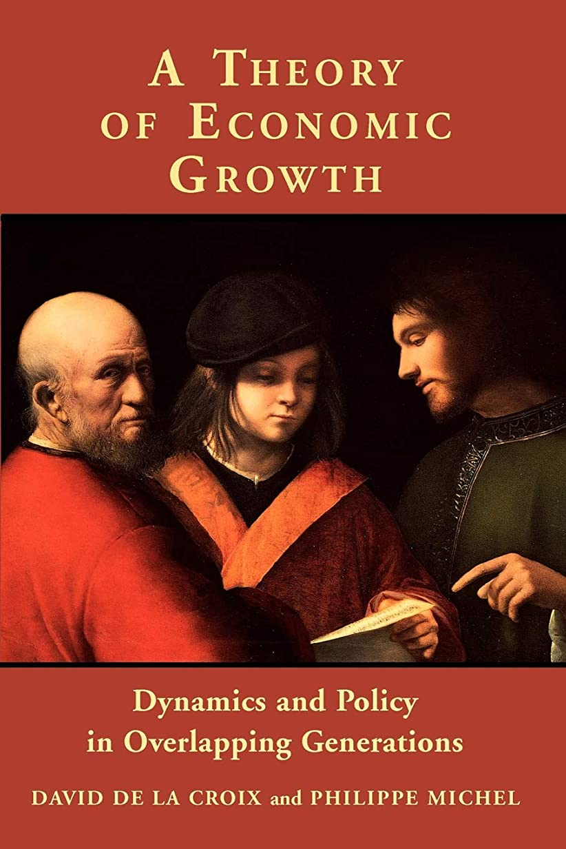 滴下寮ビールA Theory of Economic Growth: Dynamics and Policy in Overlapping Generations