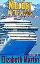 Murder On The Oceania (A Cruise Ship Cozy Mystery - Book 1) (English Edition)