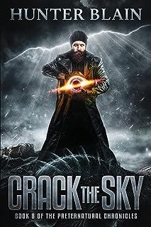 Crack the Sky: Preternatural Chronicles Book 8