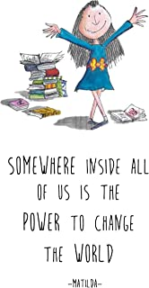 346831247 Matilda-Somewhere-Inside-All-of-us-is-The-powerss-to-Change-The-World-Quotes Poster Home Art Wall Posters (16x24)