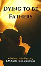 Dying to be Fathers: A Dai and Julia Mystery