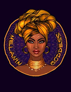 Melanin Goddess: Notebook Journal Black Girl Magic African American Heritage Pride in Black History. Black Is Beautiful And Shout It Out To The World. Afro Kink Is Beautiful.