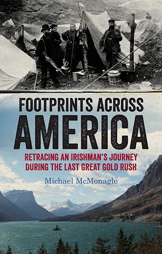 ストレッチフリル飼料Footprints Across America: Retracing an Irishman's Journey During the Last Great Gold Rush (English Edition)