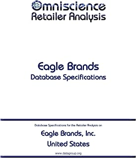 Eagle Brands, Inc. - United States: Retailer Analysis Database Specifications (Omniscience Retailer Analysis - United States Book 30321) (English Edition)