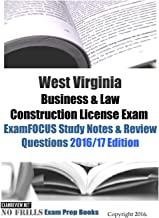 West Virginia Business & Law Construction License Exam ExamFOCUS Study Notes & Review Questions  2016/17 Edition