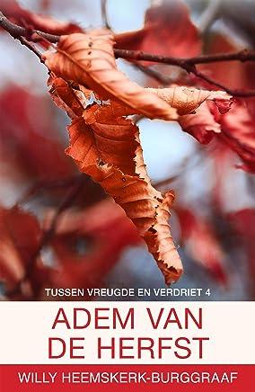De adem van de herfst (Tussen vreugde en verdriet Book 4)