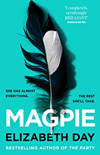 Magpie: The most gripping psychological thriller of the year from Sunday Times bestselling author Elizabeth Day