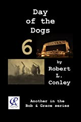 Day of the Dogs 6 (Bob and Grace Series) Kindle Edition