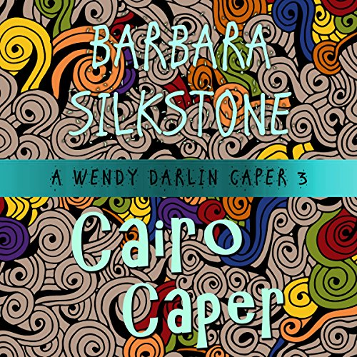 Cairo Caper (A Wendy Darlin Comedy Mystery) cover art