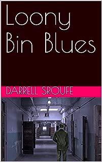Loony Bin Blues
