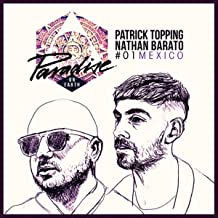 Paradise on Earth 01 Mexico mixed by Patrick Topping and Nathan Barato