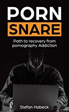 Porn Snare: Path to recovery from pornography Addiction