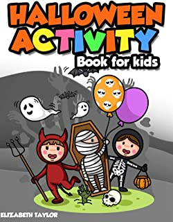 HALLOWEEN ACTIVITY BOOK FOR KIDS: Over 80 Activity e Coloring Pages Age 4-12. Fun Happy Halloween Activities. Find the Dif...