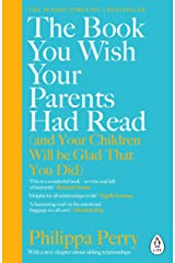 The Book You Wish Your Parents Had Read (and Your Children Will Be Glad That You Did): THE #1 SUNDAY TIMES BESTSELLER Kindle Edition