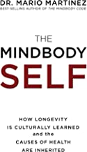 The MindBody Self: How Longevity Is Culturally Learned and the Causes of Health Are Inherited (English Edition)