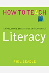 Literacy: Commas, colons, connectives and conjunctions (Phil Beadle's How to Teach Series) Kindle Edition
