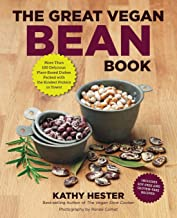 The Great Vegan Bean Book: More than 100 Delicious Plant-Based Dishes Packed with the Kindest Protein in Town! - Includes Soy-Free and Gluten-Free Recipes! (Great Vegan Book)