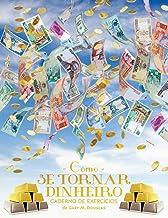 Como se Tornar Dinheiro Caderno de Exercícios (Money Workbook Portuguese)
