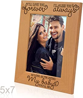 Kate Posh - I'll love you forever, I'll like you for always, as long as I'm living, my Baby you'll be - Engraved Natural Wood Picture Frame (5x7-Vertical)