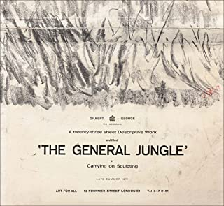 Gilbert & George: The General Jungle or Carrying on Sculpting: Late Summer 1971