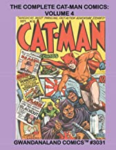 The Complete Cat-Man Comics: Volume 4: Gwandanaland Comics #3031 --- Another Exciting Golden Age Collection - Cat-Man and ...