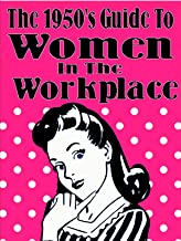 The 1950's Guide to Women in the Workplace