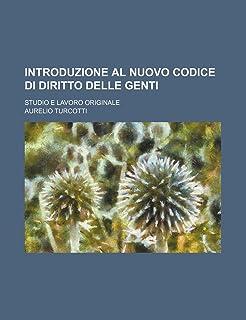 Introduzione Al Nuovo Codice Di Diritto Delle Genti; Studio E Lavoro Originale