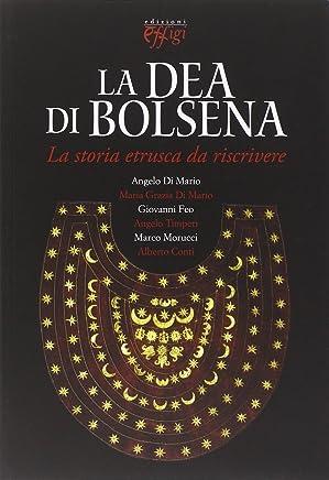 La dea di Bolsena. La storia etrusca da riscrivere
