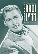 Errol Flynn: The Life and Career