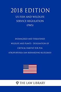 Endangered and Threatened Wildlife and Plants - Designation of Critical Habitat for Poa atropurpurea (San Bernardino blueg...