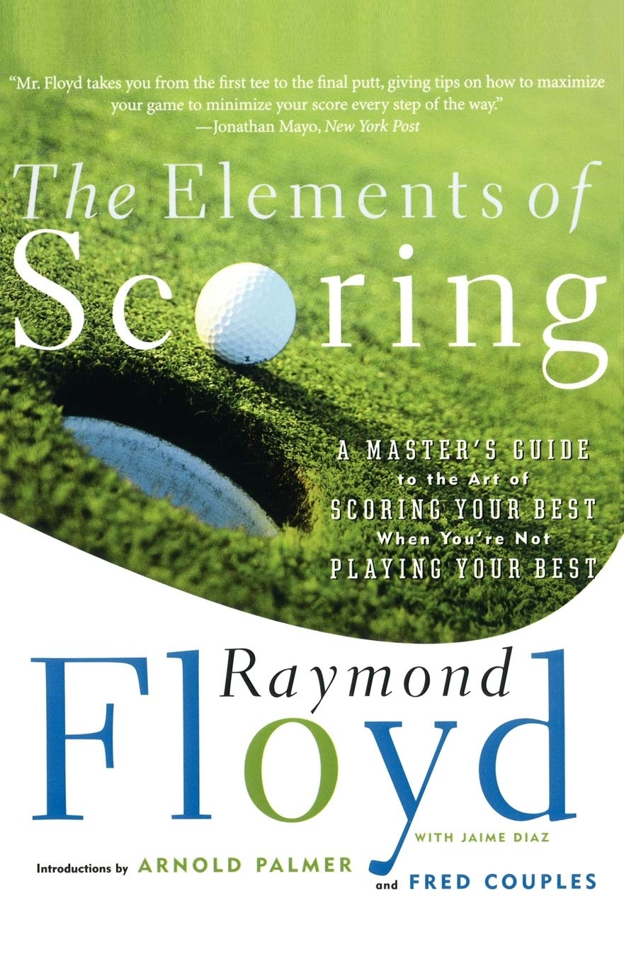 Image OfThe Elements Of Scoring: A Master's Guide To Scoring Your Best