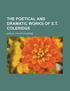 The Poetical and Dramatic Works of S.T. Coleridge (Volume 1)