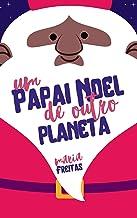 Um Papai Noel de outro planeta (Clichês em rosa, roxo e azul Livro 12)