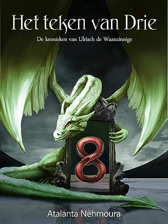 Het teken van drie (De kronieken van Ulriach de Waanzinnige Book 6)