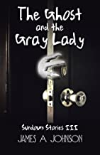 The Ghost and the Gray Lady: Sundown Stories Iii