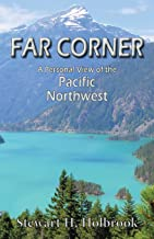 Far Corner: A Personal View of the Pacific Northwest