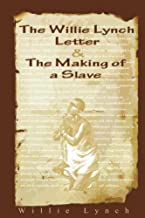 The Willie Lynch Letter And the Making of A Slave PDF