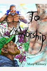 To Worship: a novel by Mary Ramsey Kindle Edition