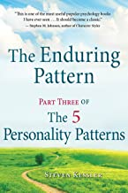 The Enduring Pattern: Part Three of The 5 Personality Patterns