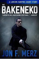 The Bakeneko: A Lawson Vampire Story #29: A Supernatural Espionage Urban Fantasy Series (The Lawson Vampire Series) Kindle Edition