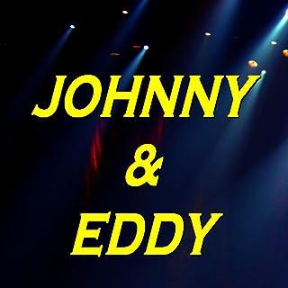 Johnny & eddy
