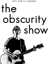"""Marc With a C Presents: """"The Obscurity Show"""""""