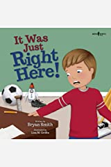 It Was Just Right Here!: A Story Teaching How to Become Organized (Executive FUNction Book 4) Kindle Edition