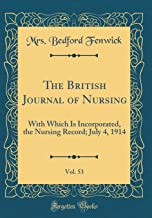 The British Journal of Nursing, Vol. 53: With Which Is Incorporated, the Nursing Record; July 4, 1914 (Classic Reprint)