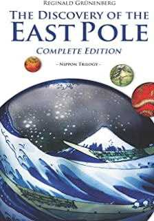 The Discovery of the East Pole: Complete Edition (Nippon Trilogy)
