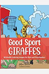 Good Sport Giraffes: 30 Page Coloring Book for Kids and Preschoolers - Makes a great gift for boys and girls Paperback