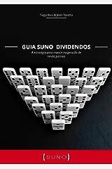 Guia Suno Dividendos: A estratégia para investir na geração de renda passiva eBook Kindle